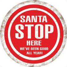 Santa Stop Here Round  Metal Wall Sign (2 sizes)